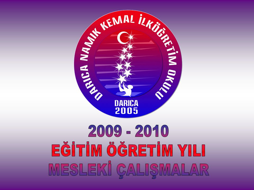 2009 - 2010 EĞİTİM ÖĞRETİM YILI MESLEKİ ÇALIŞMALAR