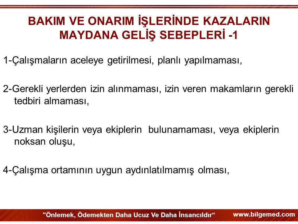 BAKIM VE ONARIM İŞLERİNDE KAZALARIN MAYDANA GELİŞ SEBEPLERİ -1