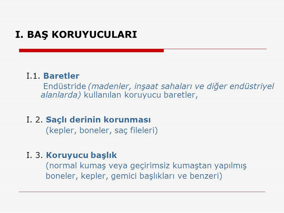 I. BAŞ KORUYUCULARI I.1. Baretler
