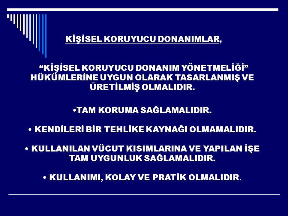 KİŞİSEL KORUYUCU DONANIMLAR,