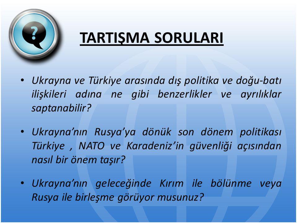 Ukrayna ve Türkiye arasında dış politika ve doğu-batı ilişkileri adına ne gibi benzerlikler ve ayrılıklar saptanabilir