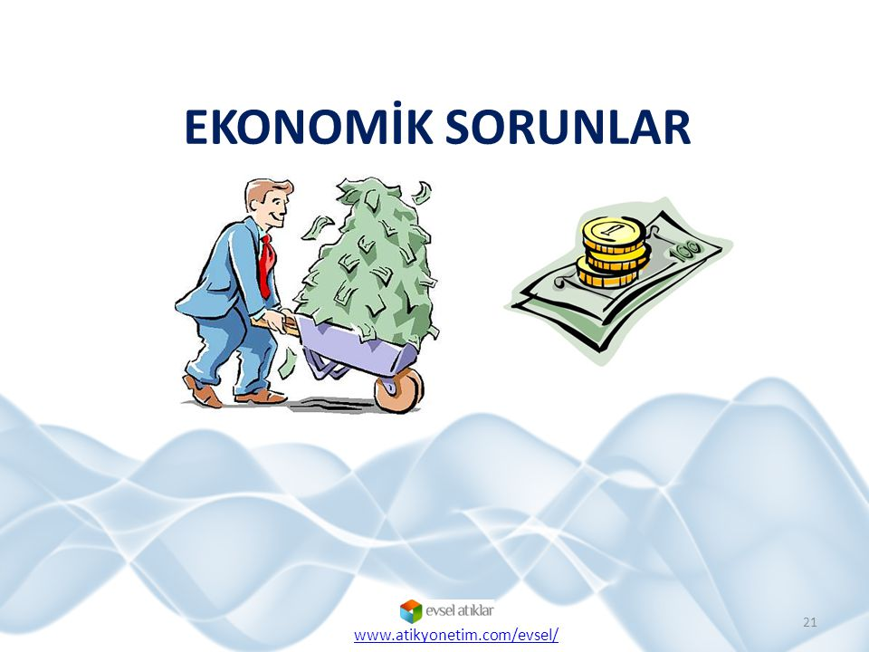 EKONOMİK SORUNLAR www.atikyonetim.com/evsel/