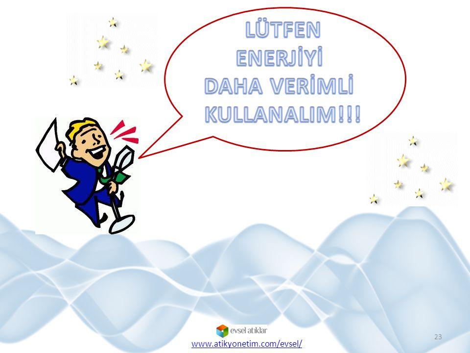 LÜTFEN ENERJİYİ DAHA VERİMLİ KULLANALIM!!!