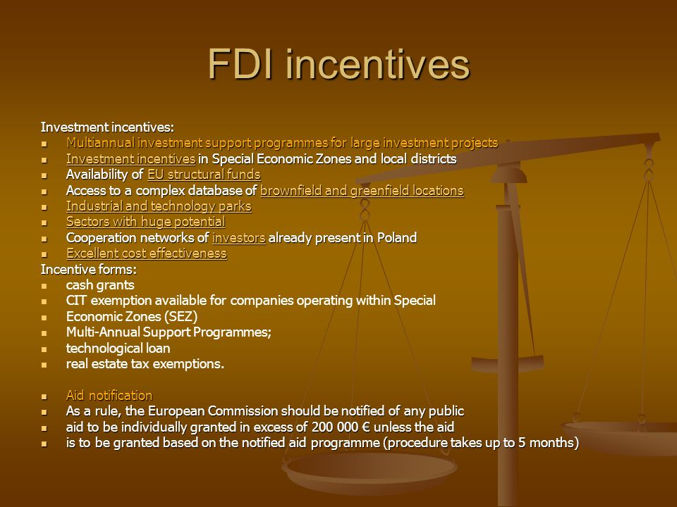 FDI incentives Investment incentives: