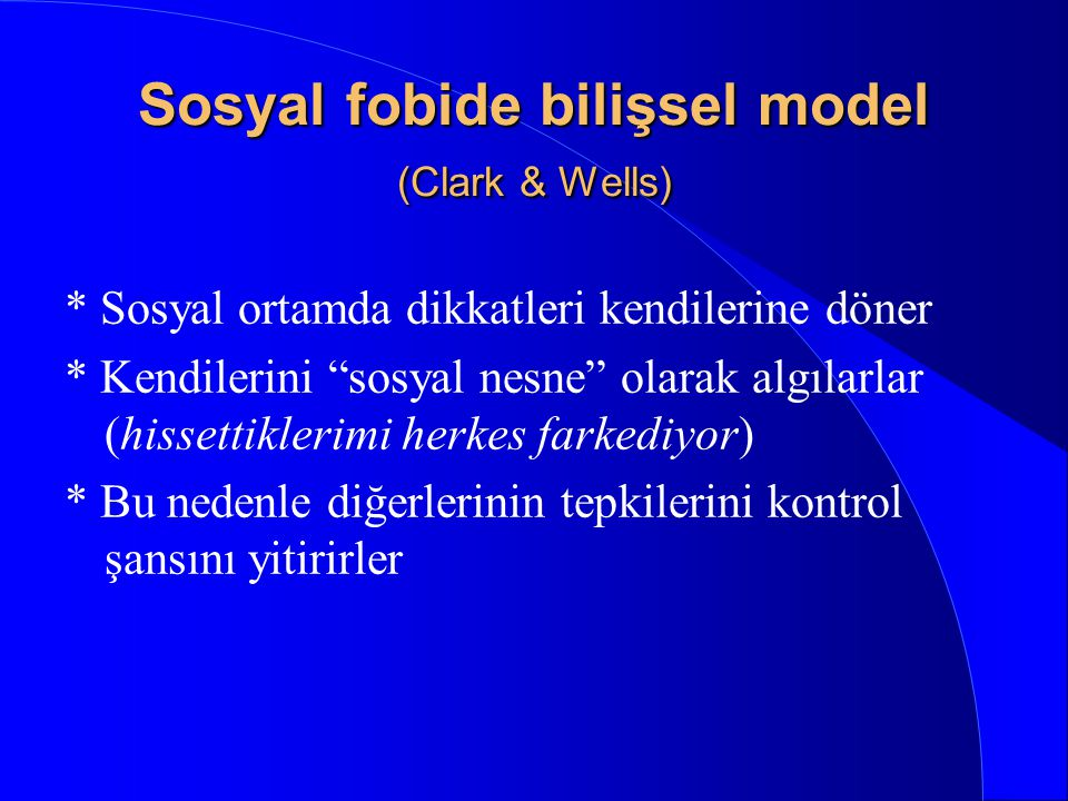 Sosyal fobide bilişsel model (Clark & Wells)