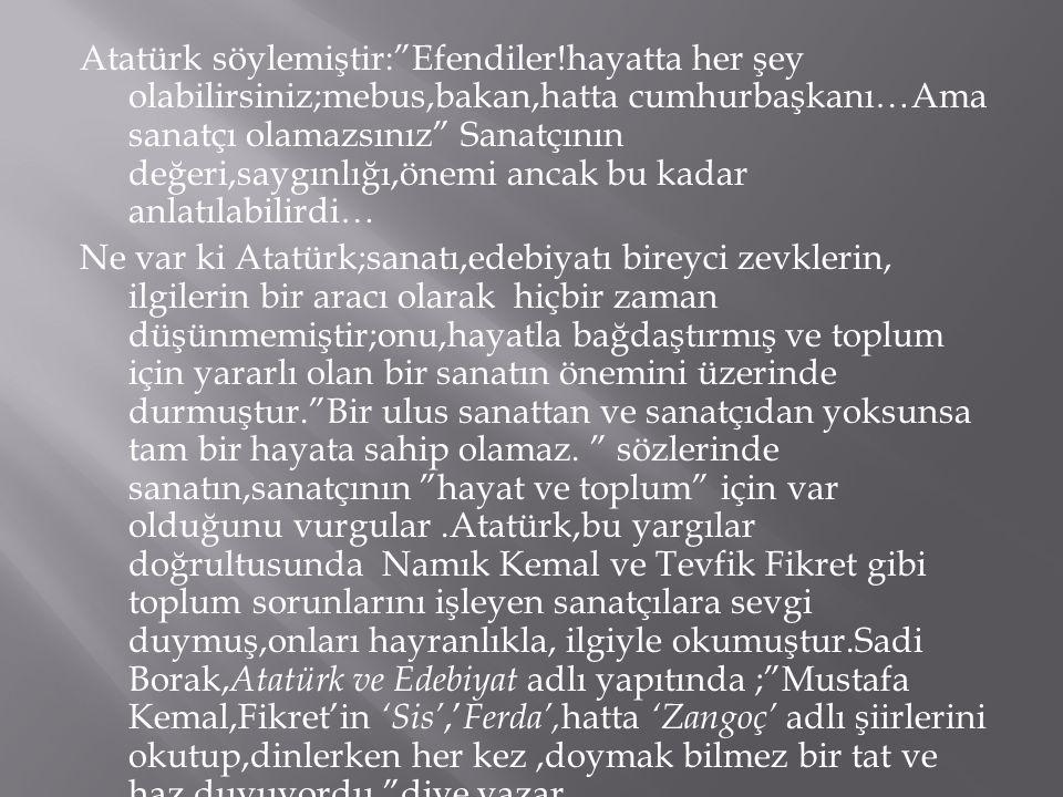 Atatürk söylemiştir: Efendiler