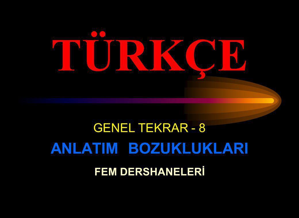 GENEL TEKRAR - 8 ANLATIM BOZUKLUKLARI FEM DERSHANELERİ