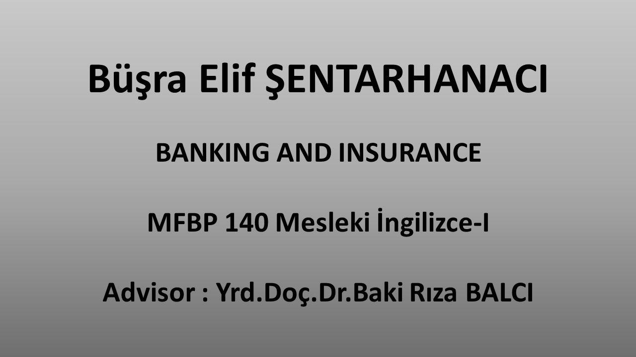 MFBP 140 Mesleki İngilizce-I Advisor : Yrd.Doç.Dr.Baki Rıza BALCI