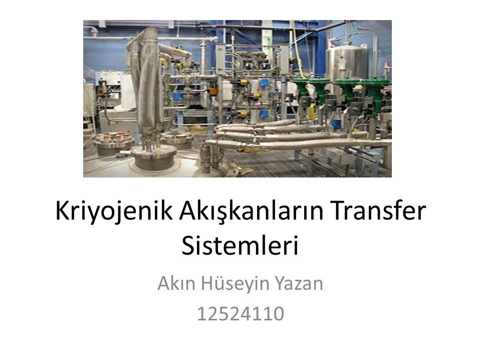 Kriyojenik Akışkanların Transfer Sistemleri