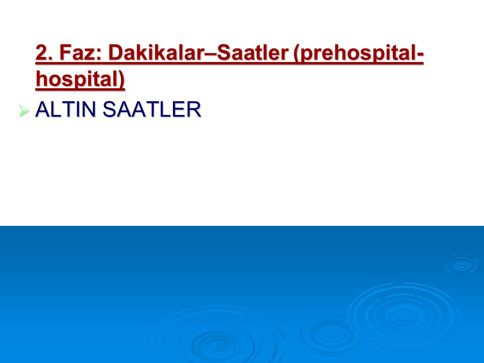 2. Faz: Dakikalar–Saatler (prehospital-hospital)