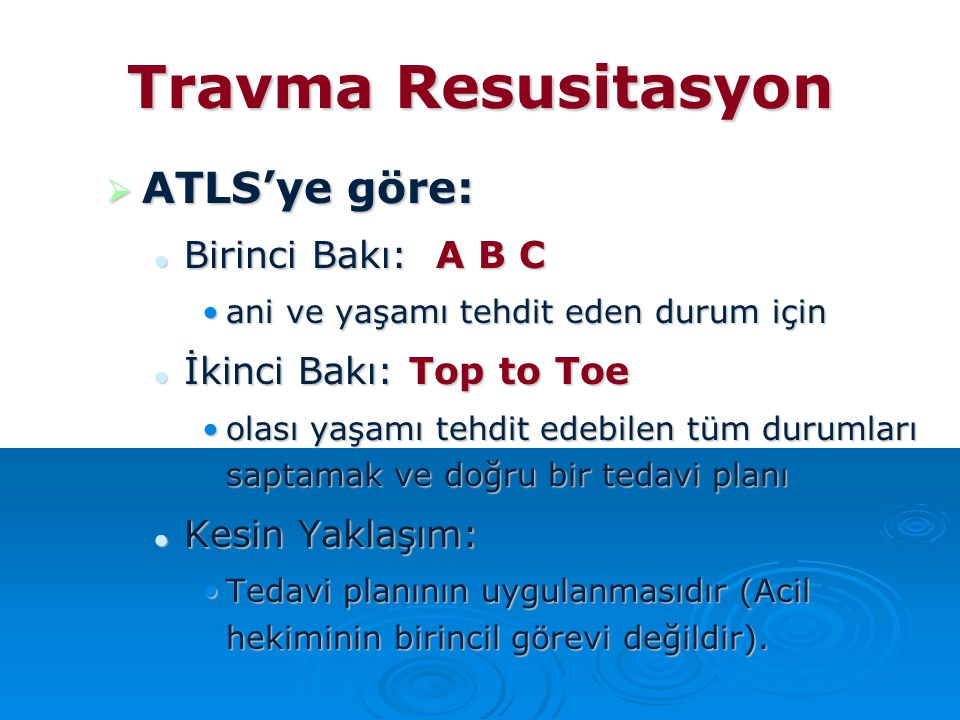 Travma Resusitasyon ATLS'ye göre: Birinci Bakı: A B C