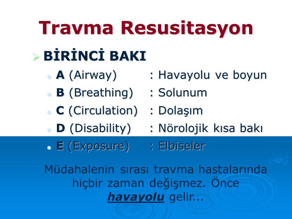 Travma Resusitasyon BİRİNCİ BAKI A (Airway) : Havayolu ve boyun