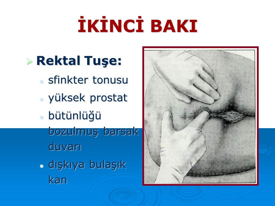 İKİNCİ BAKI Rektal Tuşe: sfinkter tonusu yüksek prostat