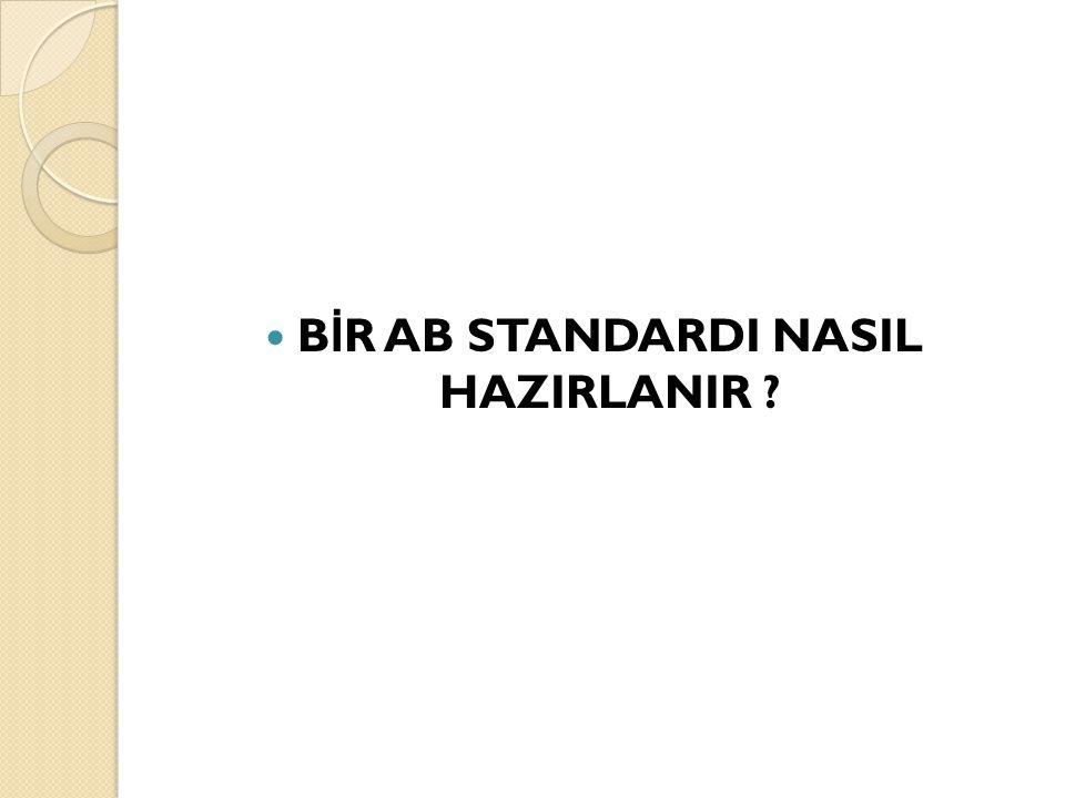 BİR AB STANDARDI NASIL HAZIRLANIR