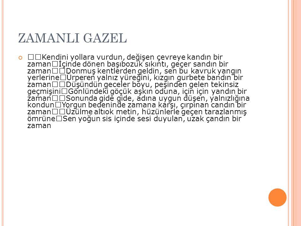 ZAMANLI GAZEL