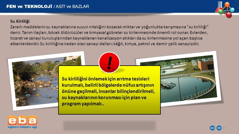 ! FEN ve TEKNOLOJİ / ASİT ve BAZLAR