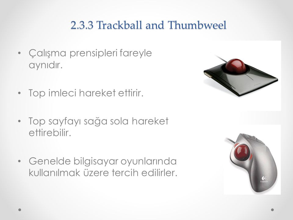 2.3.3 Trackball and Thumbweel