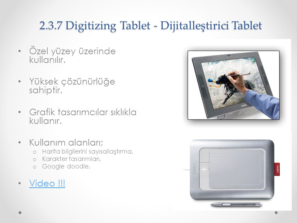 2.3.7 Digitizing Tablet - Dijitalleştirici Tablet