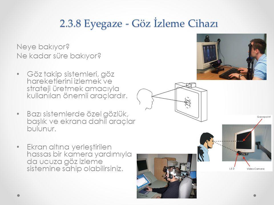 2.3.8 Eyegaze - Göz İzleme Cihazı