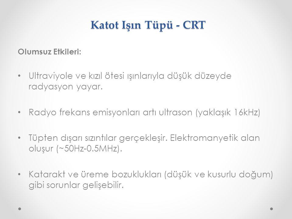 Katot Işın Tüpü - CRT Olumsuz Etkileri: Ultraviyole ve kızıl ötesi ışınlarıyla düşük düzeyde radyasyon yayar.