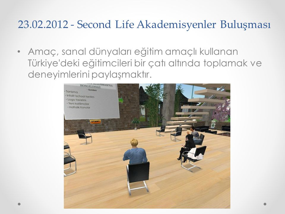 23.02.2012 - Second Life Akademisyenler Buluşması