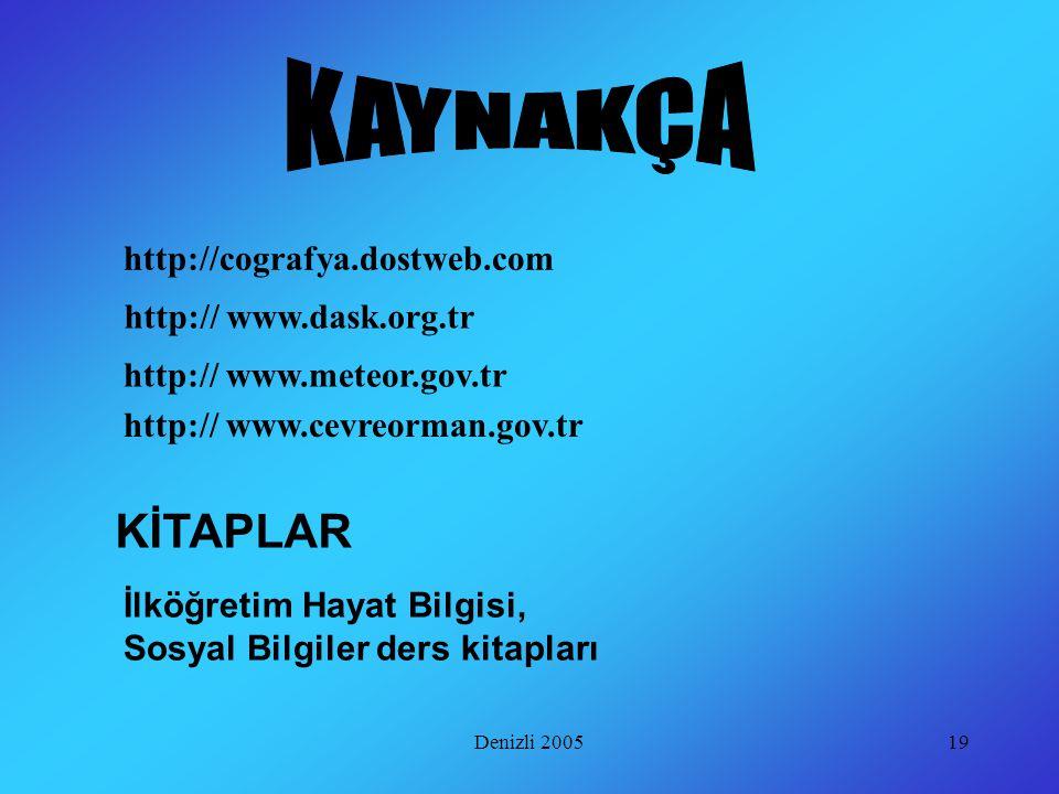 KAYNAKÇA KİTAPLAR http://cografya.dostweb.com http:// www.dask.org.tr