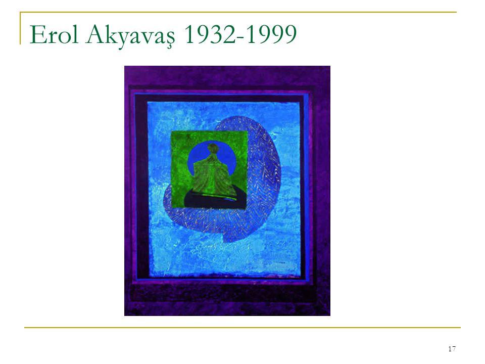 Erol Akyavaş 1932-1999