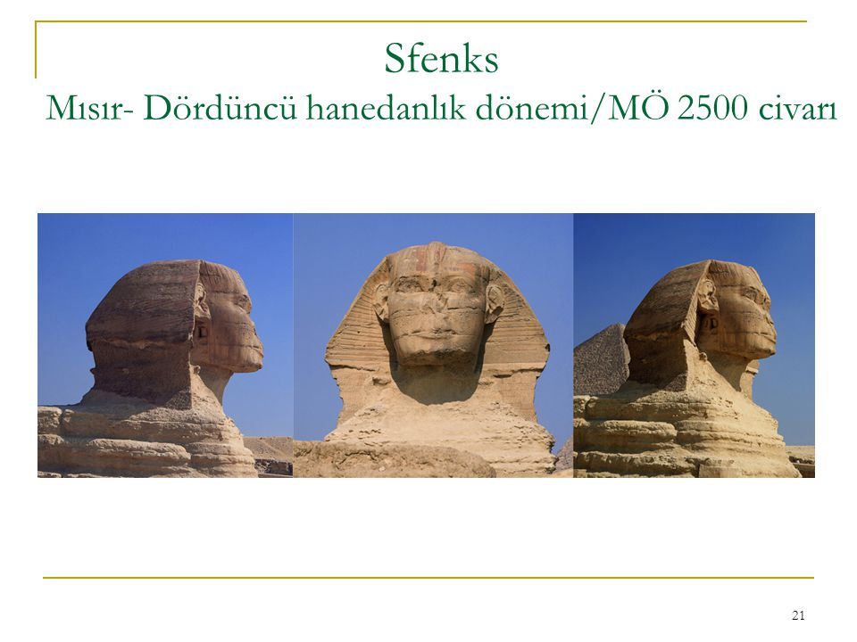 Sfenks Mısır- Dördüncü hanedanlık dönemi/MÖ 2500 civarı