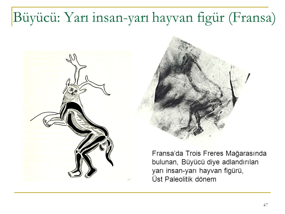 Büyücü: Yarı insan-yarı hayvan figür (Fransa)