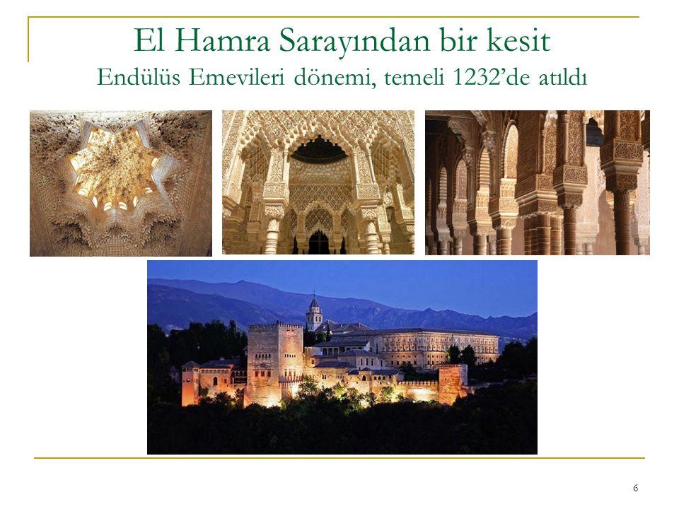 El Hamra Sarayından bir kesit Endülüs Emevileri dönemi, temeli 1232'de atıldı