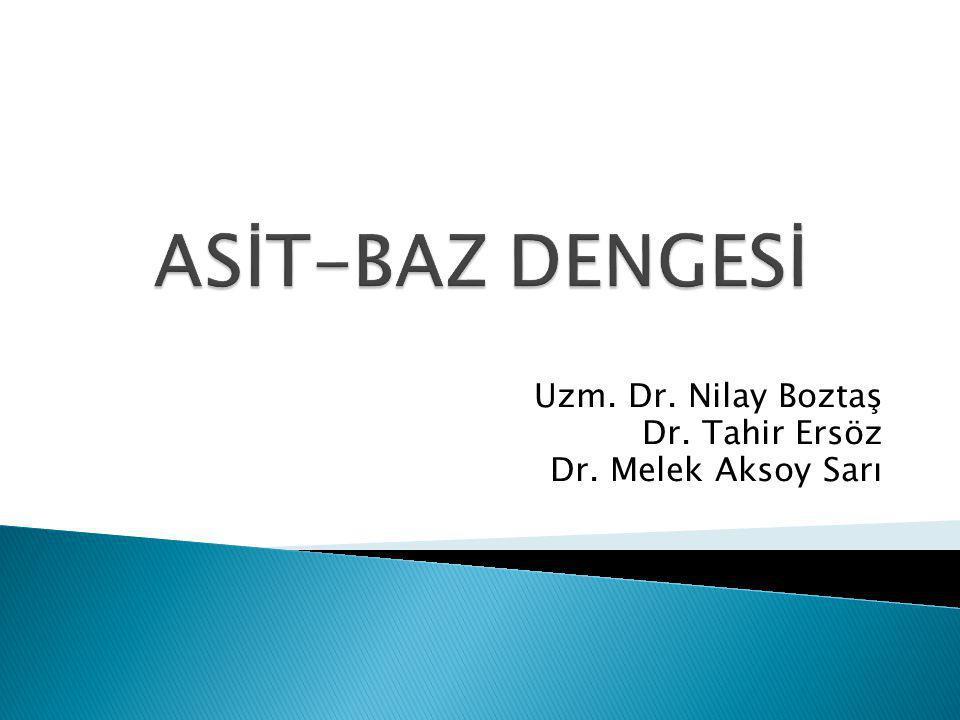 Uzm. Dr. Nilay Boztaş Dr. Tahir Ersöz Dr. Melek Aksoy Sarı
