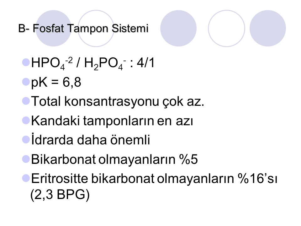 B- Fosfat Tampon Sistemi