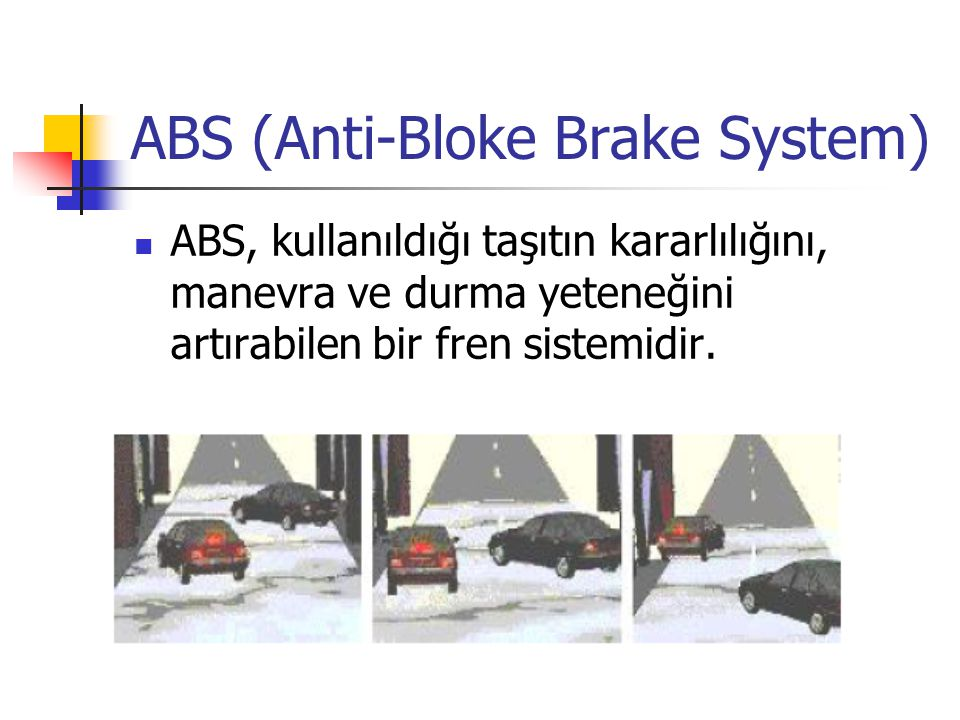 ABS (Anti-Bloke Brake System)