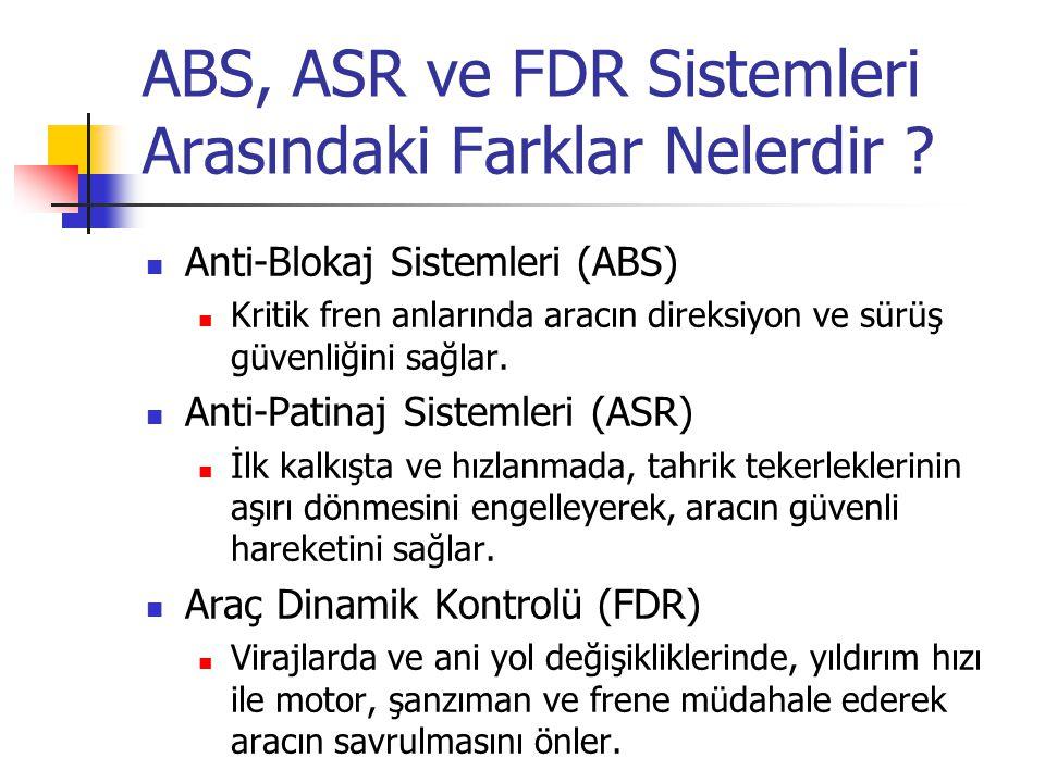 ABS, ASR ve FDR Sistemleri Arasındaki Farklar Nelerdir