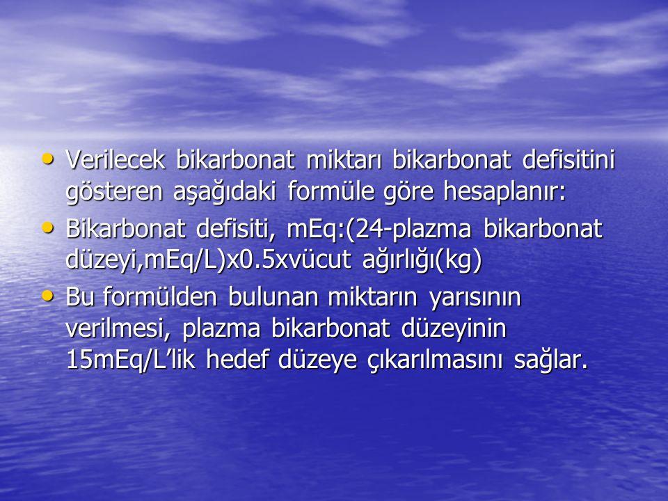 Verilecek bikarbonat miktarı bikarbonat defisitini gösteren aşağıdaki formüle göre hesaplanır: