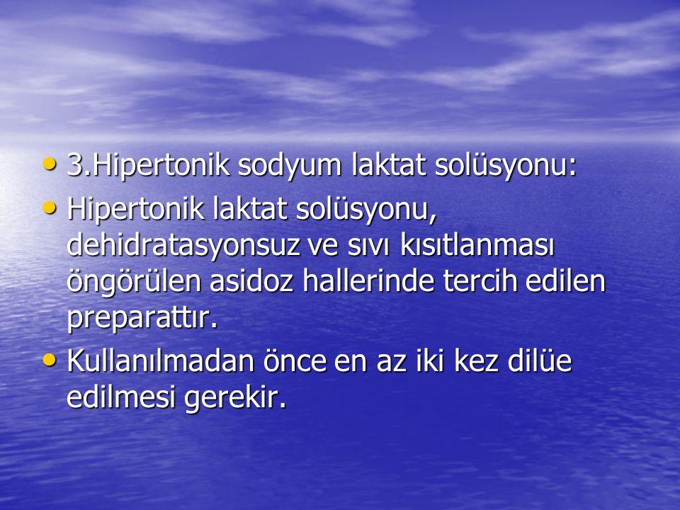3.Hipertonik sodyum laktat solüsyonu: