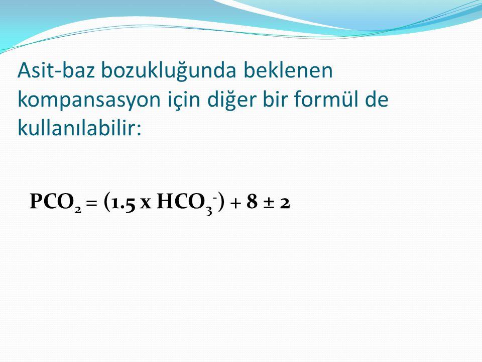 Asit-baz bozukluğunda beklenen kompansasyon için diğer bir formül de kullanılabilir: