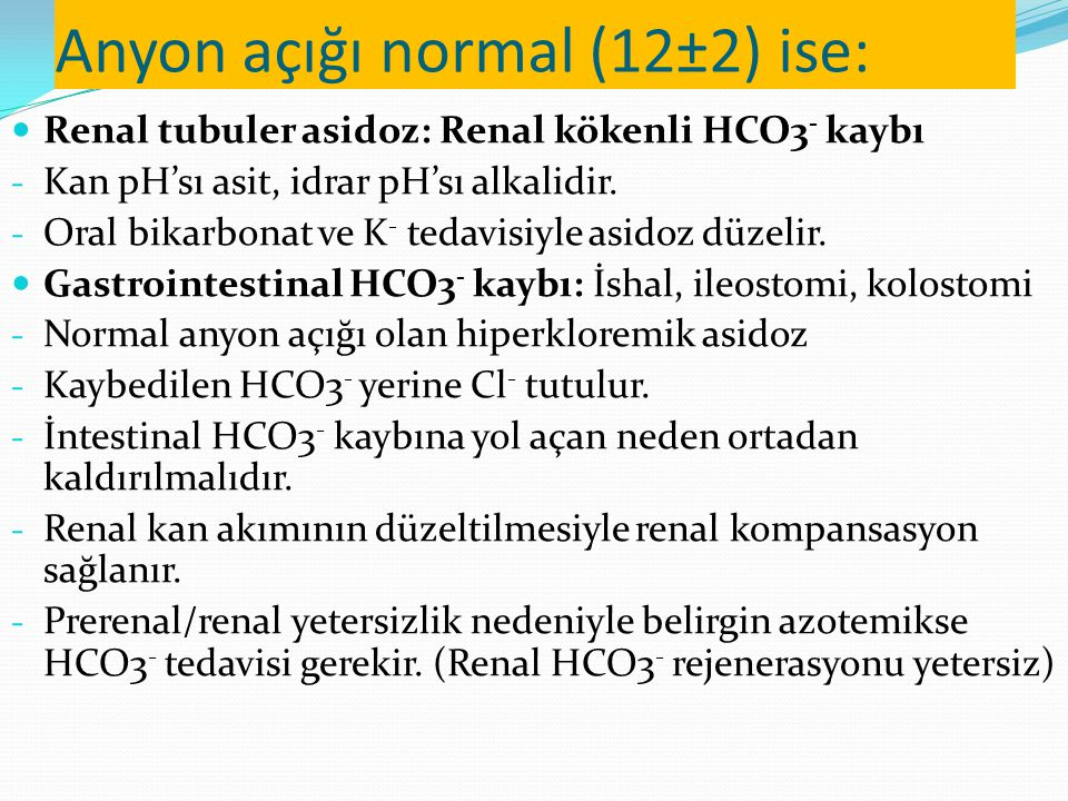 Anyon açığı normal (12±2) ise: