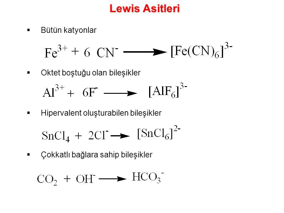 Lewis Asitleri Bütün katyonlar Oktet boştuğu olan bileşikler