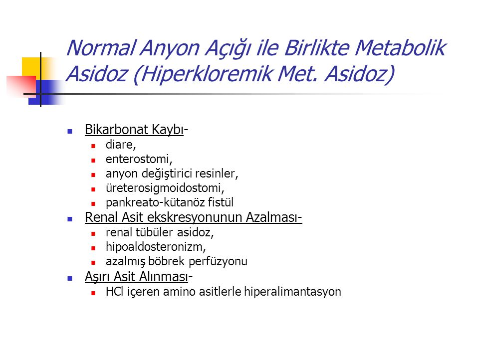 Normal Anyon Açığı ile Birlikte Metabolik Asidoz (Hiperkloremik Met