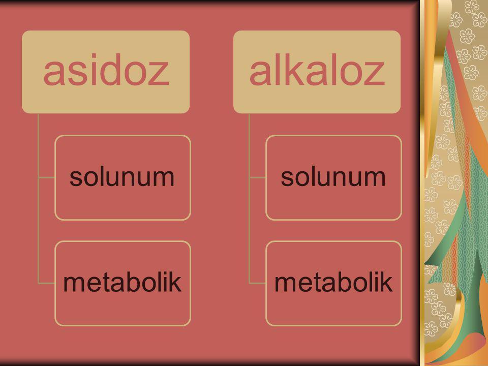 asidoz solunum metabolik alkaloz