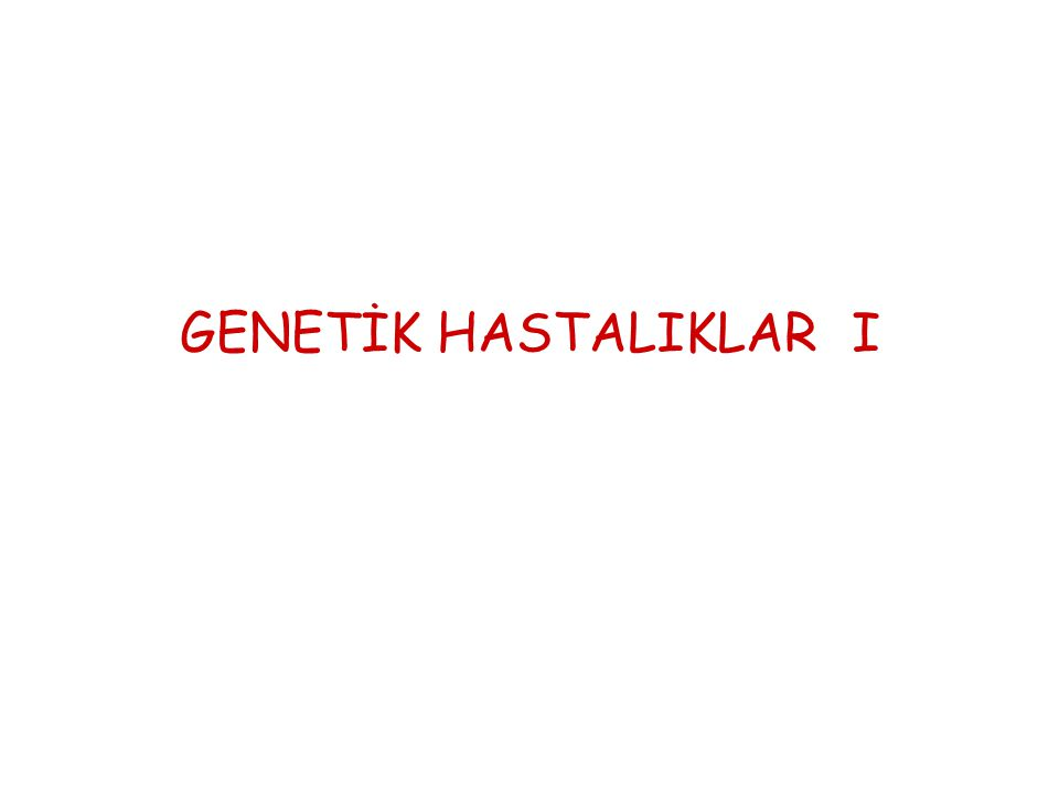 GENETİK HASTALIKLAR I