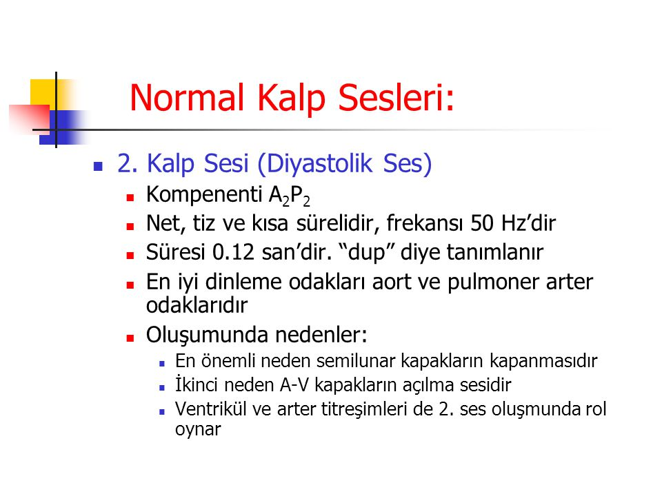 Normal Kalp Sesleri: 2. Kalp Sesi (Diyastolik Ses) Kompenenti A2P2