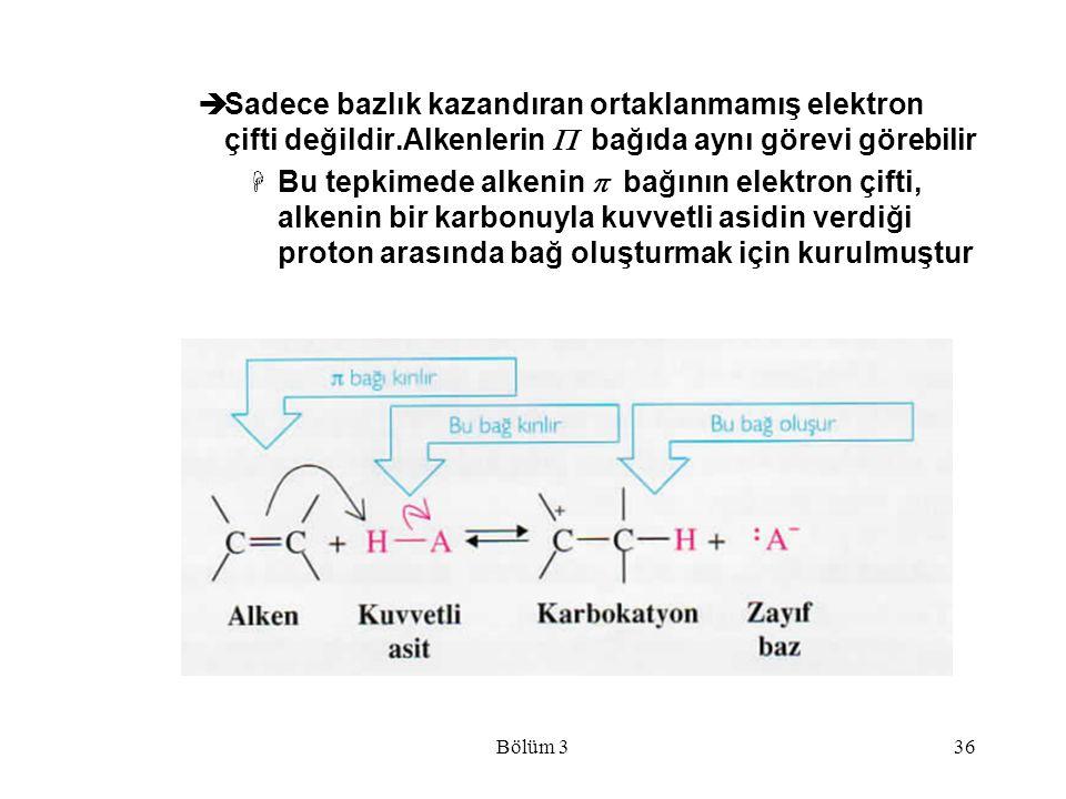 Sadece bazlık kazandıran ortaklanmamış elektron çifti değildir