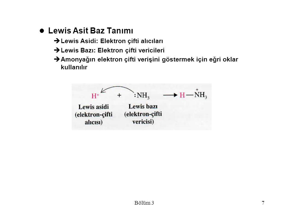 Lewis Asit Baz Tanımı Lewis Asidi: Elektron çifti alıcıları