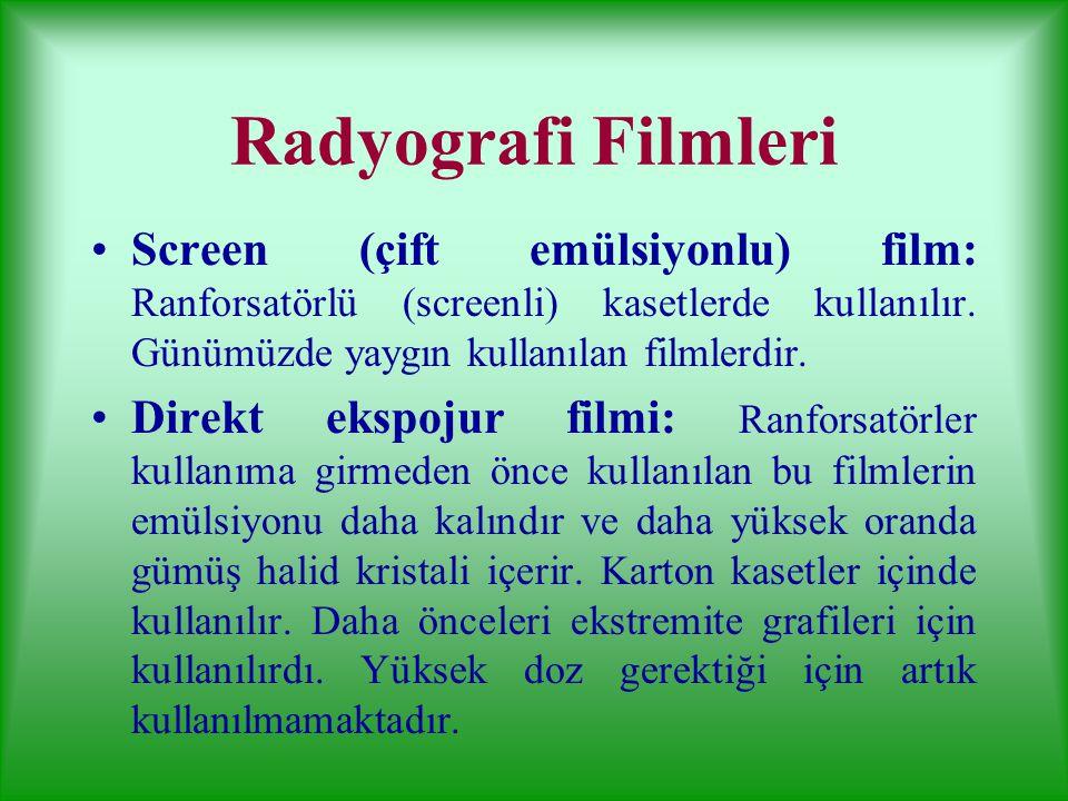 Radyografi Filmleri Screen (çift emülsiyonlu) film: Ranforsatörlü (screenli) kasetlerde kullanılır. Günümüzde yaygın kullanılan filmlerdir.