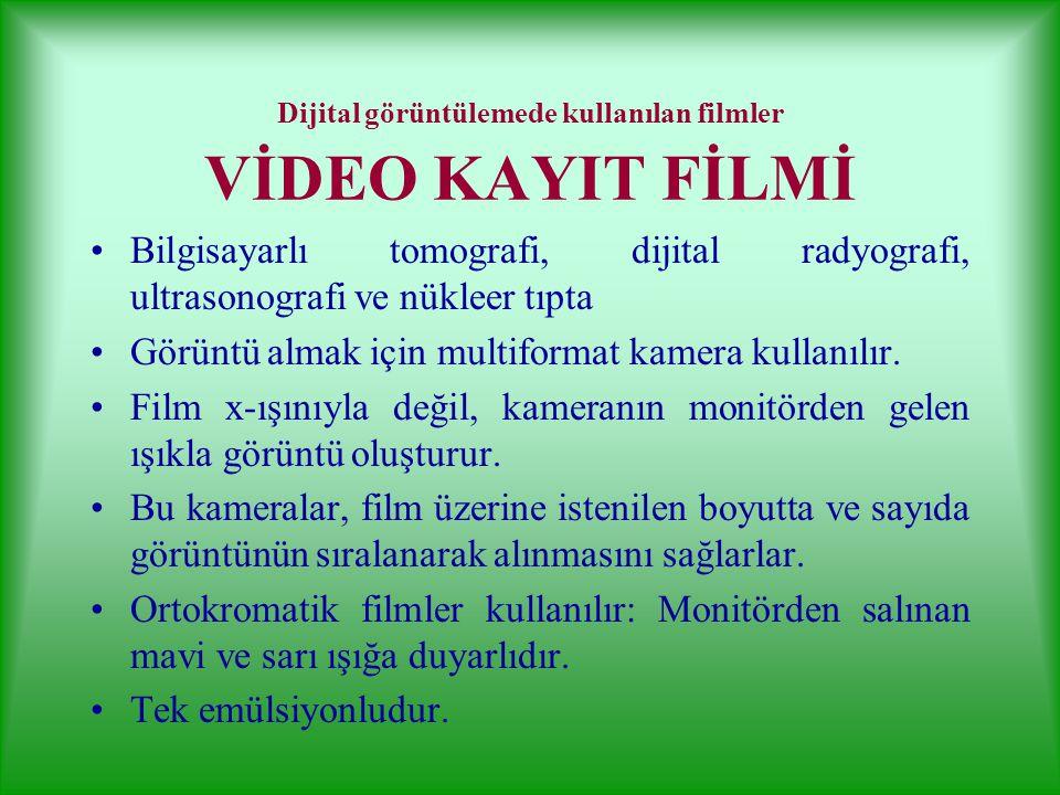 Dijital görüntülemede kullanılan filmler VİDEO KAYIT FİLMİ