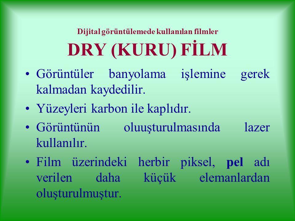 Dijital görüntülemede kullanılan filmler DRY (KURU) FİLM