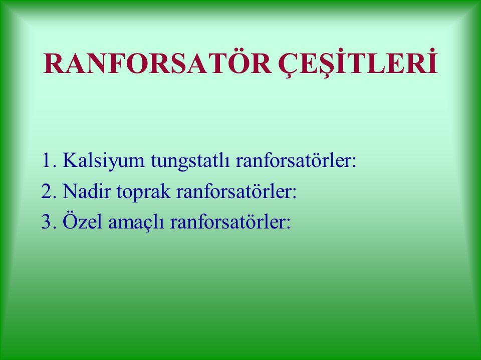RANFORSATÖR ÇEŞİTLERİ