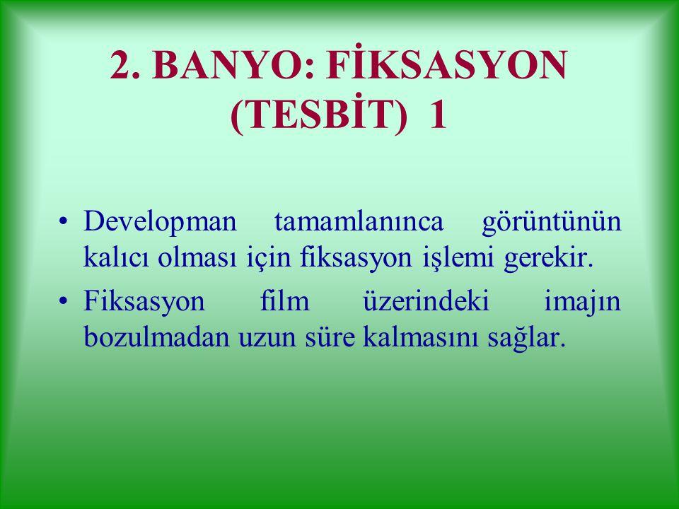2. BANYO: FİKSASYON (TESBİT) 1